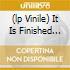 (LP VINILE) IT IS FINISHED (180 GR)