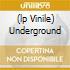 (LP VINILE) UNDERGROUND