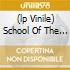 (LP VINILE) SCHOOL OF THE FLOWER