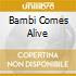 BAMBI COMES ALIVE