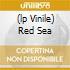 (LP VINILE) RED SEA