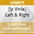 (LP VINILE) LEFT & RIGHT