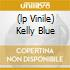 (LP VINILE) KELLY BLUE