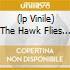 (LP VINILE) THE HAWK FLIES HIGH
