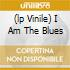 (LP VINILE) I AM THE BLUES