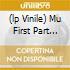 (LP VINILE) MU FIRST PART (180 GR)