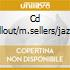 CD CHILLOUT/M.SELLERS/JAZZ LOUNGE