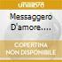 MESSAGGERO D'AMORE....