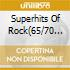 SUPERHITS OF ROCK(65/70 BOX 4CD)