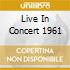 LIVE IN CONCERT 1961