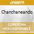 CHANCHANEANDO