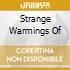 STRANGE WARMINGS OF