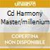 CD HARMONY MASTER/MILLENIUM