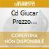 CD GIUCAR PREZZO SPECIALE145