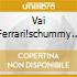 VAI FERRARI!SCHUMMY CAMPIONE