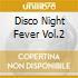 DISCO NIGHT FEVER VOL.2