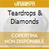 TEARDROPS & DIAMONDS