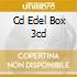 CD EDEL BOX 3CD