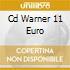CD WARNER 11 EURO