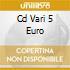 CD VARI 5 EURO