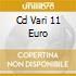 CD VARI 11 EURO
