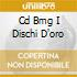 CD BMG I DISCHI D'ORO