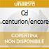 CD W.W.CENTURION/ENCORE/JAZZ
