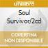 SOUL SURVIVOR/2CD
