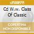 CD W.W. CLASS OF CLASSIC