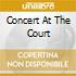 CONCERT AT THE COURT