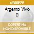 ARGENTO VIVO II