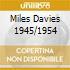 MILES DAVIES 1945/1954