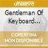 GENTLEMAN OF KEYBOARD 1934/1957