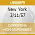 NEW YORK 3/11/57