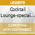 COCKTAIL LOUNGE-SPECIAL MUSIC FOR PURE PLEASURE