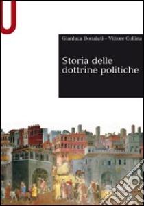 Storia delle dottrine politiche libro di Bonaiuti Gianluca - Collina Vittore
