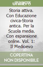 Storia attiva. Con Educazione civica-Storia antica. Con espansione online. Per la Scuola media libro di Stumpo Enrico