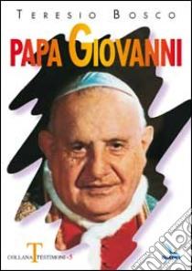 Papa Giovanni libro di Bosco Teresio