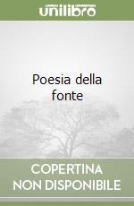 Poesia della fonte libro di Cucchi Maurizio