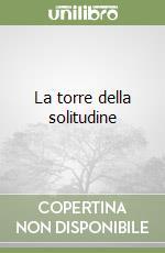 La torre della solitudine libro di Manfredi Valerio M.
