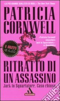 Ritratto di un assassino. Jack lo Squartatore. Caso chiuso libro di Cornwell Patricia D.