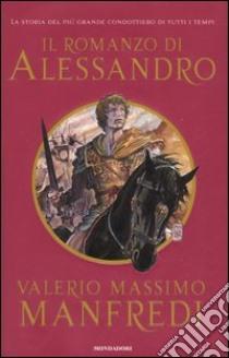 Il romanzo di Alessandro libro di Manfredi Valerio M.