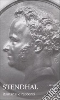 Romanzi e racconti (3) libro di Stendhal