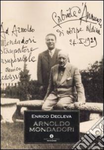 Arnoldo Mondadori libro di Decleva Enrico