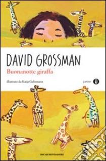 Buonanotte giraffa libro di Grossman David