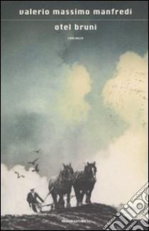 Otel Bruni libro di Manfredi Valerio M.
