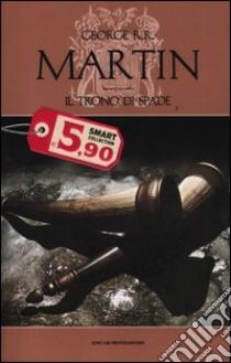 Il trono di spade. Le cronache del ghiaccio e del fuoco (1) libro di Martin George R.