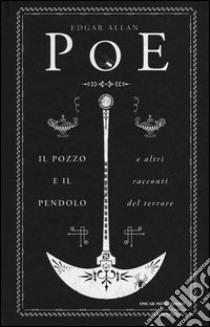 Il pozzo e il pendolo e altri racconti del terrore libro di Poe Edgar A.