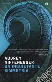 Un'inquietante simmetria libro di Niffenegger Audrey