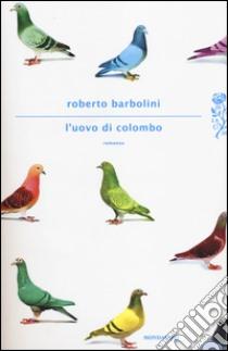 L'Uovo di Colombo libro di Barbolini Roberto